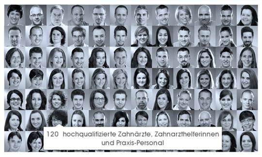 120  hochqualifizierte Zahnärzte, Zahnarzthelferinnen und Praxis-Personal